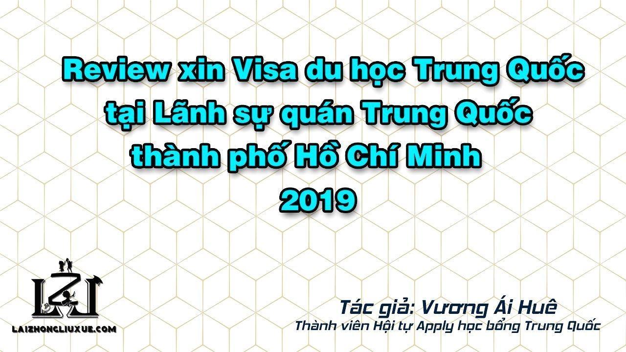 Review xin VISA du học Trung Quốc tại TPHCM 2019