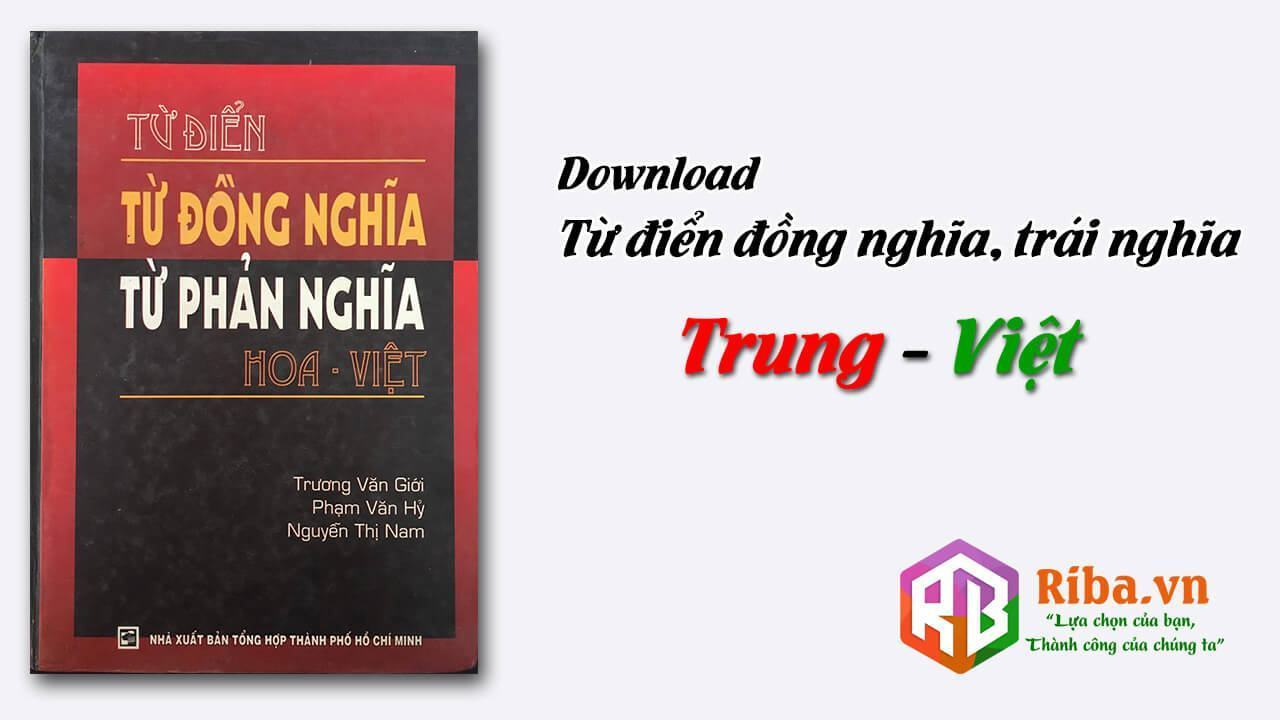 Từ Điển Từ Đồng Nghĩa Trái Nghĩa Hoa – Việt