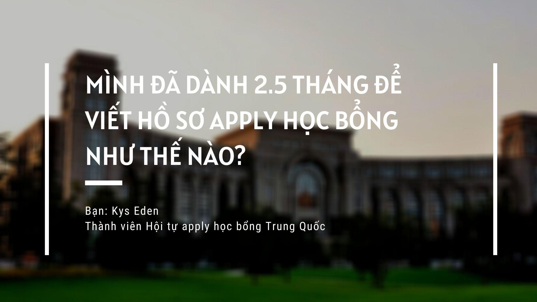 Mình Đã Dành 2.5 Tháng Để Viết Hồ Sơ Apply Học Bổng Như Thế Nào?