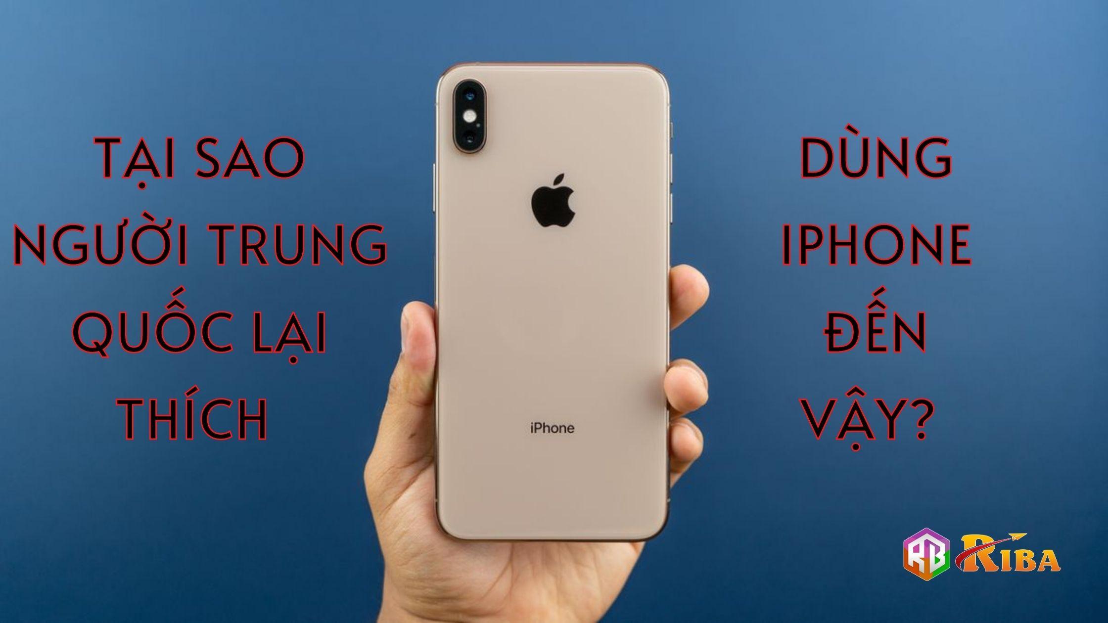 Tại Sao Người Trung Quốc Lại Thích Dùng Iphone Đến Vậy?