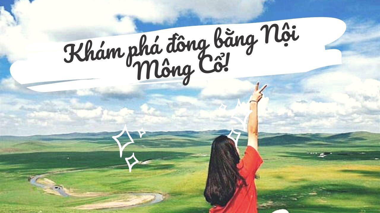 Khám Phá Đồng Bằng Nội Mông Trung Quốc