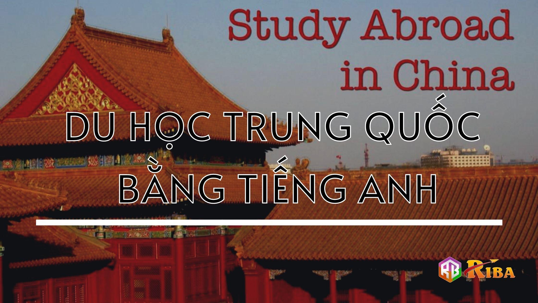 Du Học Trung Quốc Bằng Tiếng Anh