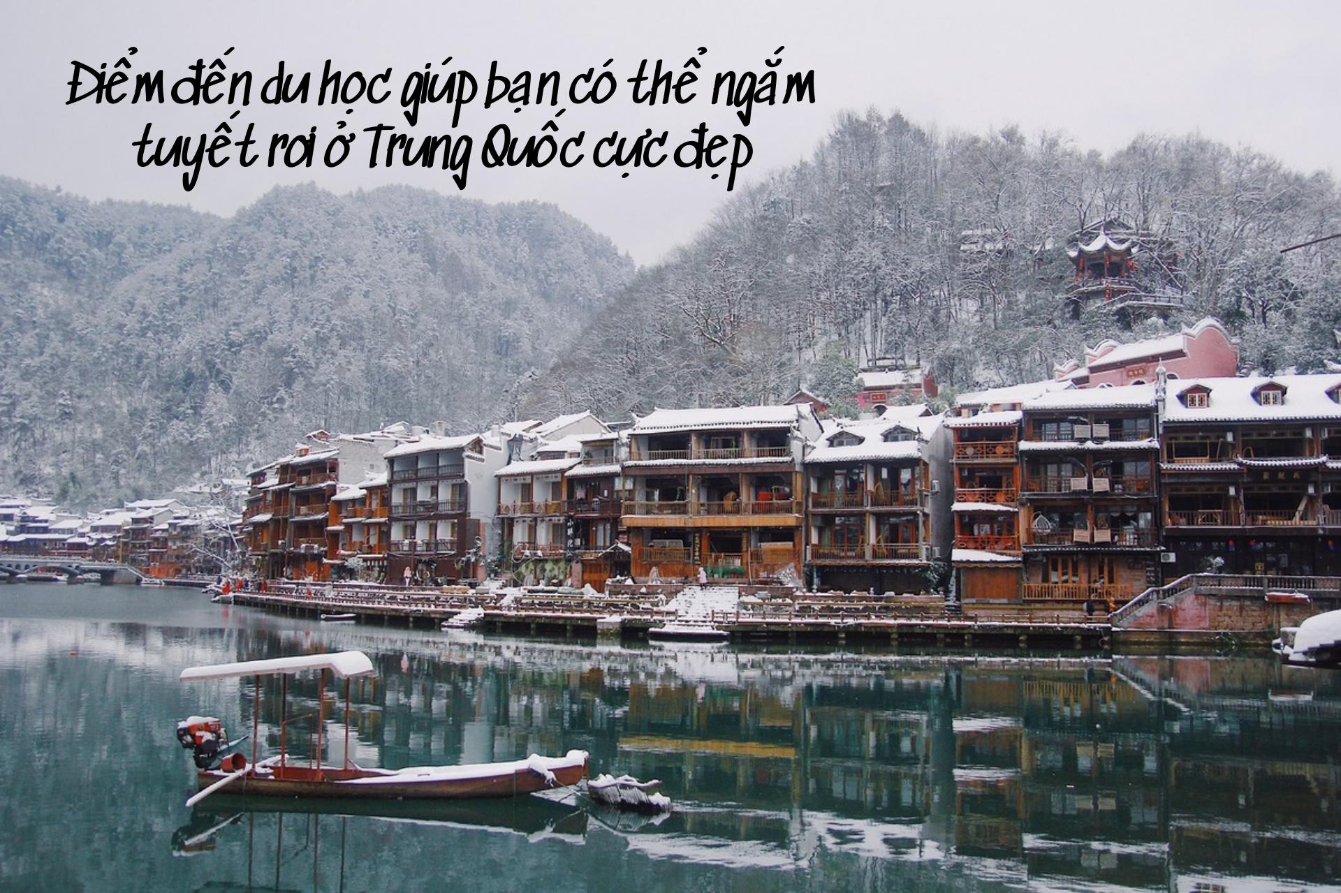 Diểm Dến Du Học Giúp Bạn Có Thể Ngắm Tuyết Rơi Ở Trung Quốc Cực Dẹp 2021